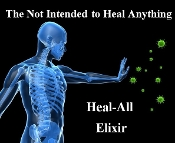 The Not Intended to Heal Anything Heal-All Elixir