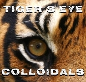 Tigers Eye Colloidals